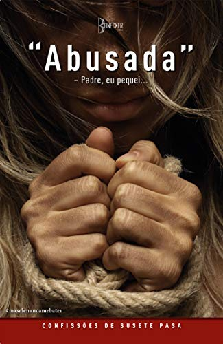 Livro Abusada: Padre, eu pequei por Susete Pasa